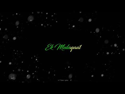 ek-mulakaat-song-whatsapp-status-||-latest-whatsapp-status-2019