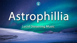 Futuristic Space Music 'Astrophillia' | Emotive Sci-Fi Lucid Dreaming Music Mix