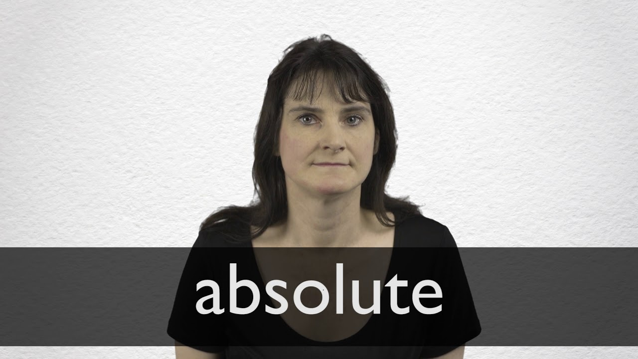 How to pronounce ABSOLUTE in British English