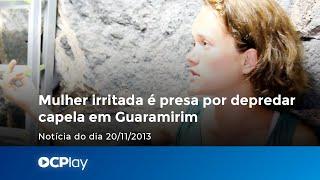 Mulher enfurecida é presa por depredar capela em Guaramirim