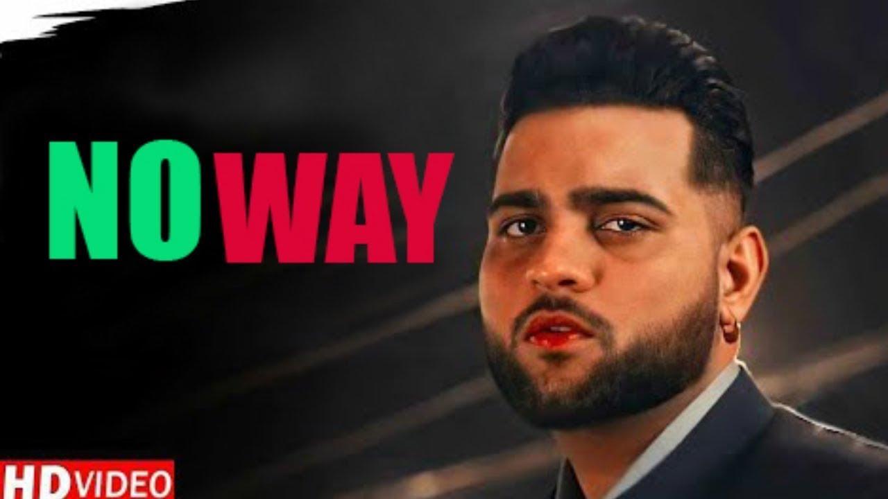 No Way (Full Song) - Karan Aujla | Proof | Latest Punjabi Songs 2021 | New Songs Karan Aujla