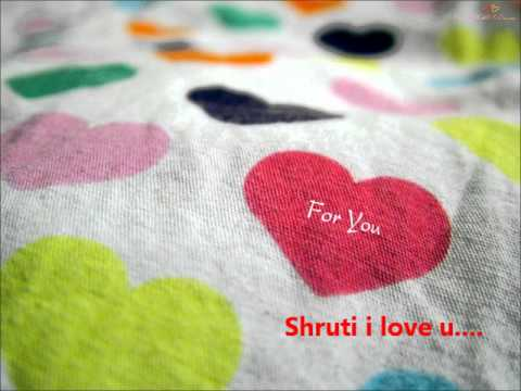 shruti i love u.. from sweetu...