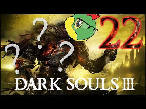 Put Out the Flames - Dark Souls 3 Blind Run - Pt. 22
