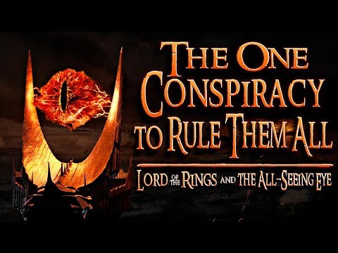 The One Conspiracy to Rule Them All | Lord of the Rings & the All-seeing Eye