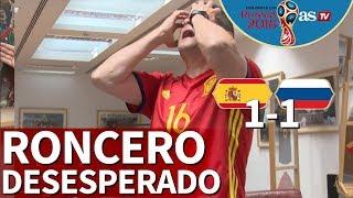 España 1-1 Rusia | Así vivió Roncero la eliminación de España en el Mundial 2018 | Diario AS