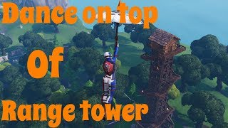 Dance On Top Off Range Tower Location Guide Fortnite Battle Royale
