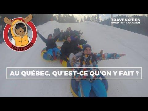 Travenchies - Au Québec, qu'est-ce qu'on y fait ? - Episode 4