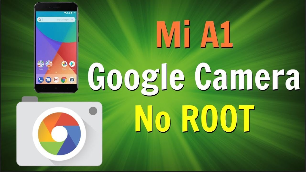 Install Google Camera On Mi A1 Without Root [100% WORKING METHOD]
