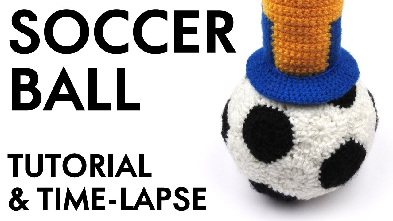 The Soccer Ball Crochet Tutorial & Time-lapse - YouTube