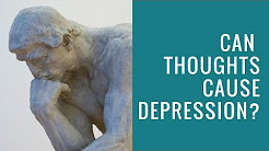 Can Thoughts Cause Depression?