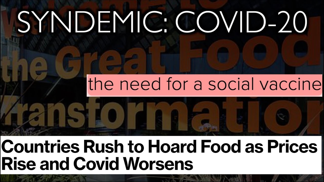 'Syndemic' COVID-20 needs 'Social Vaccine' as global food shortage begins