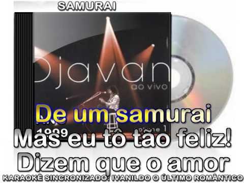 SAMURAI  -  DJAVAN  - KARAOKÊ