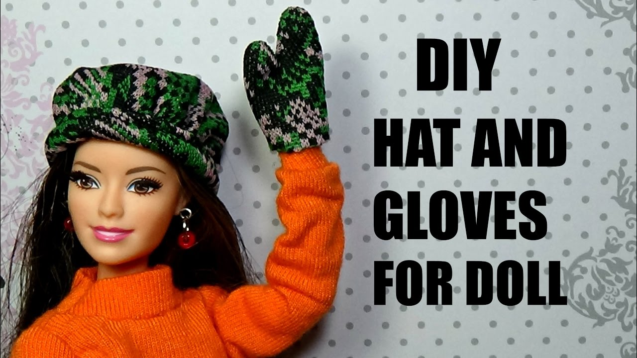 7c4883c8ee6 How to make a hat and gloves for Barbie DIY For Dolls hat and gloves ...