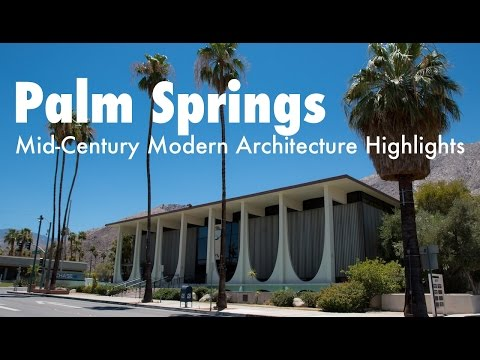 Palm Springs Mid-Century Modern Architecture Highlights