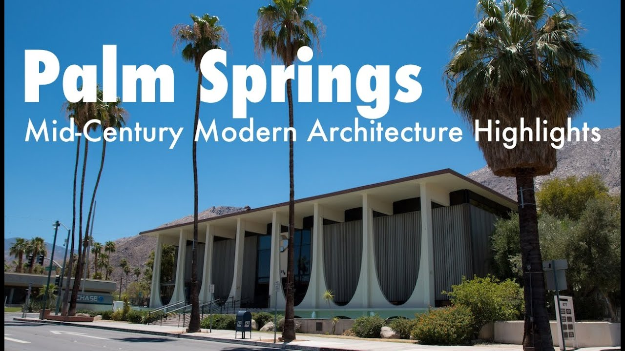 Palm Springs MidCentury Modern Architecture Highlights YouTube