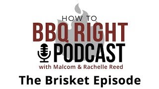 All About Brisket - HowToBBQRight Podcast S2E2