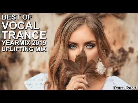 BEST OF VOCAL TRANCE 2019 YEARMIX Part 2 (Uplifting Mix)