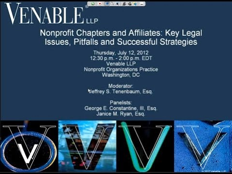 Nonprofit Chapters & Affiliates: Key Legal Issues, Pitfalls & Successful Strategies - July 12, 2012