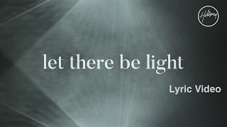 Let There Be Light Lyric Video - Hillsong Worship
