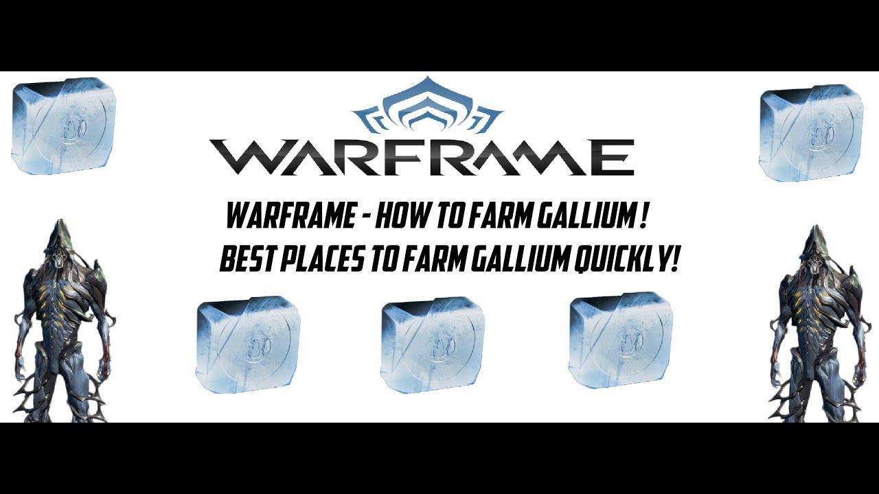 Warframe How To Farm Gallium Best Places To Farm Gallium Youtube