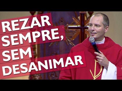 Rezar Sempre, sem Desanimar - Padre Duarte Lara (12/11/16)