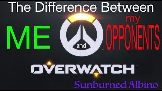 The Difference Between Me and My Opponents in Overwatch