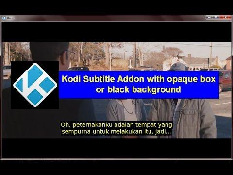 XBMC Kodi Subtitle Addon With Black Background or Opaque Box