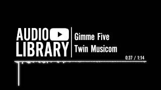 Gimme Five - Twin Musicom