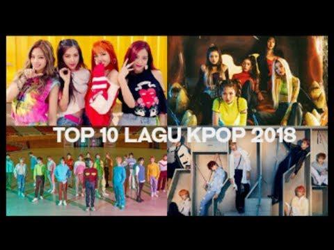 Top 10 Lagu Kpop Terpopuler 2018| Versi Ingin Tau
