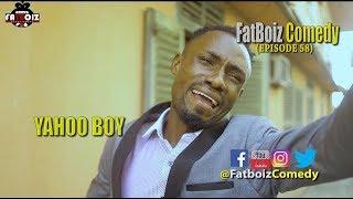 Yahoo Boy (Fatboiz Comedy) (Episode 58)