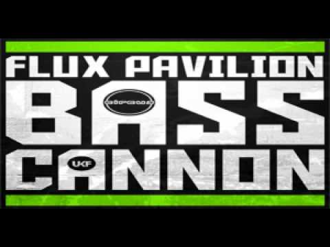 Flux Pavilion  Bass Cannon FULL VERSION HD