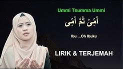 Ummi Tsumma Ummi | Lirik Dan Terjemah By Ai Khodijah