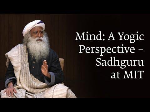Mind: A Yogic Perspective – Sadhguru at MIT