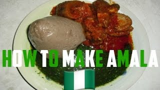 How to Make Amala Nigerian Recipes