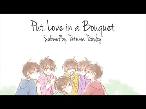 Put Love in a Bouquet ~ Osomatsu san (Eng Sub)