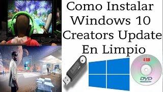 Còmo Instalar Windows 10 Creators Update En Limpio | Crear Unidades De Arranque USB/DVD | ISO...!!!