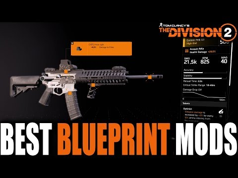THE DIVISION 2 HOW TO GET THE BEST BLUEPRINTS MODS IN THE GAME