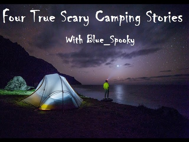 four-true-scary-camping-stories-collaboration-with-blue-spooky