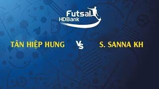 TRỰC TIẾP   Tân Hiệp Hưng - S.Sanna KH   VCK futsal HDBank VĐQG 2019
