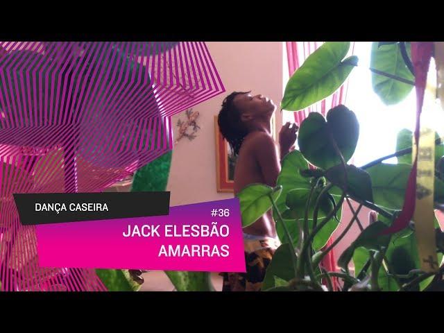 Dança Caseira: Jack (ep 36) - Amarras
