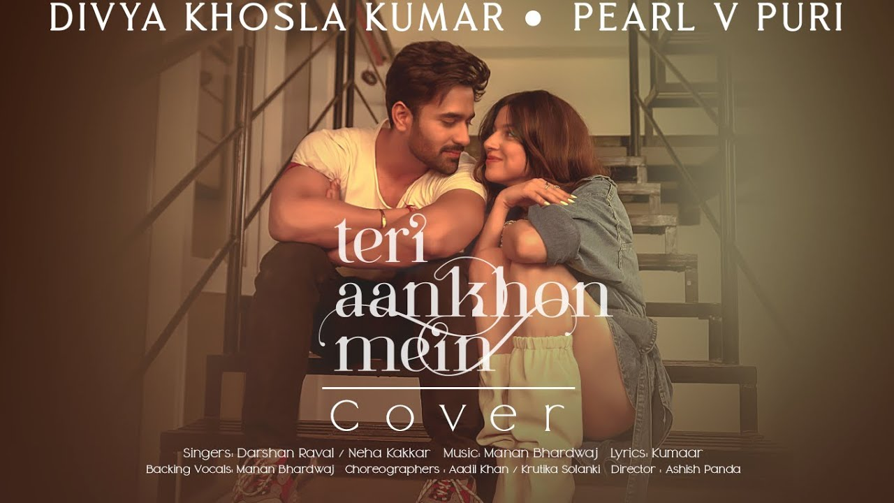 Dance Cover: Teri Aankhon Mein Feat. Divya Khosla Kumar, Pearl V Puri | Darshan R, Neha K