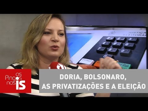 Joice Hasselmann: Doria, Bolsonaro, As Privatizações E A Eleição