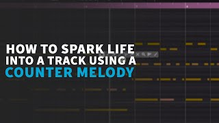 How to Use Counter Melodies to Spark Life | Trance Tutorials
