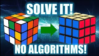 How to Solve a 3x3 Rubik's Cube [No Algorithms]
