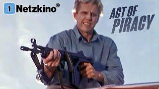 Act of Piracy - Piraterie auf hoher See (Actionfilm in voller Länge, kompletter Film auf Deutsch)