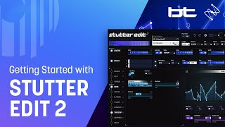 Getting Started with Stutter Edit 2 feat. BT | iZotope