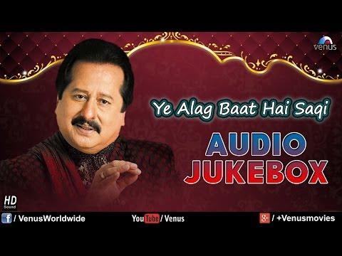 Ye Alag Baat Hai Saqi - Pankaj Udhas (Audio Jukebox)