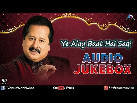Mix - Ye Alag Baat Hai Saqi - Pankaj Udhas (Audio Jukebox)
