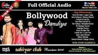 Bollywood Dandiya 2017  Audio Mp3 Jag Ghoomeya Sahiyar Club 1 2016 Rahul Mehta Official