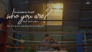 [ Vietsub ] Who You Are - Red Hair Ann | Are You Human Too OST Part3